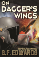 On Dagger's Wings: limited edition, signed hardback by SF Edwards.