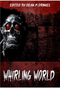 Whirling World edited by Dean M Drinkel (Mobi ebook_